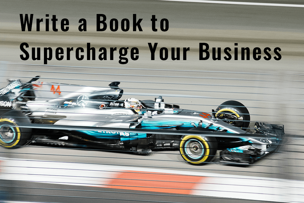 Write a Book to Supercharge Your Business